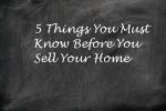 5 Things You Must Know Before You Sell Your Home